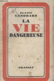 La Vie Dangereuse. - Couverture - Format classique