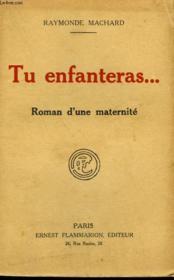 Tu Enfanteras. Roman D'Une Maternite. - Couverture - Format classique