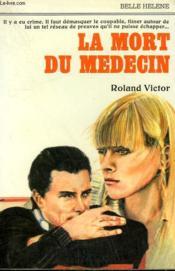 La Mort Du Medecin. Collection : A La Belle Helene. - Couverture - Format classique