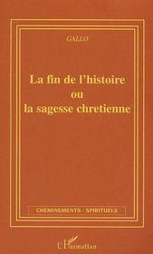 La Fin De L'Histoire Ou La Sagesse Chretienne - Intérieur - Format classique