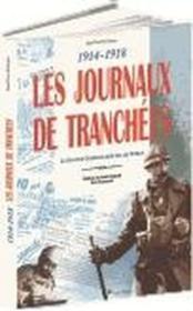 Les Journaux De Tranchées. 1914-1918. La Grande Guerre Ecrite Par Les Poilus - Couverture - Format classique
