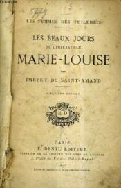 Les Beaux Jours De L'Imperatrice Marie Louise / Les Femmes Des Tuileries / 5e Edition. - Couverture - Format classique