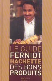 Le Guide Ferniot Hachette Des Bons Produits - Intérieur - Format classique
