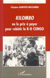 Kilombo ou le prix à payer pour rebâtir la R-D Congo - Couverture - Format classique