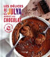 Les délices de Julya, addicte au chocolat - Couverture - Format classique