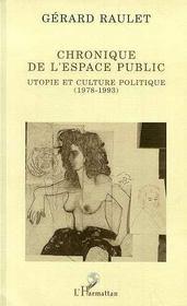 Chronique De L'Espace Public ; Utopie Et Culture Politique, 1978-1993 - Intérieur - Format classique