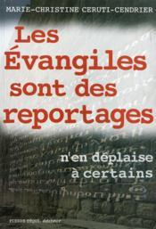 Les Evangiles Sont Des Reportages - Couverture - Format classique