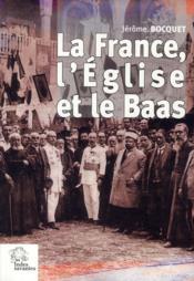 La France, l'Eglise et le Baas - Couverture - Format classique