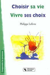 Choisir Sa Vie - Vivre Ses Choix - Intérieur - Format classique