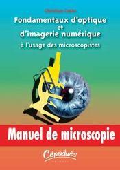 Fondamentaux d'optique et d'imagerie numerique a l'usage des microscopistes - Intérieur - Format classique