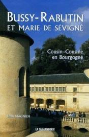 Bussy-Rabutin et Marie de Sévigné ; cousin cousine en Bourgogne - Couverture - Format classique