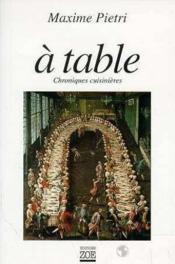 À table ; chroniques cuisinières - Couverture - Format classique