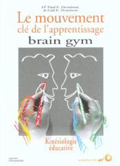 Brain gym mouvement cle de l'apprentissage - Couverture - Format classique