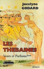Vents et parfums t.3 ; les Thébaines - Couverture - Format classique