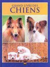 Le Grand Livre Des Chiens - Intérieur - Format classique