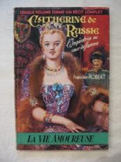 Catherine de Russie, l'impératrice au coeur de flamme - Couverture - Format classique