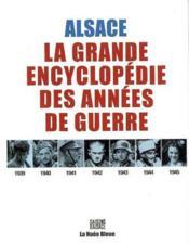 Saisons d'Alsace 1939-1945 ; encyclopédie de la guerre en Alsace - Couverture - Format classique