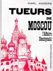 Tueurs de Moscou ; l'affaire Stachynski - Couverture - Format classique