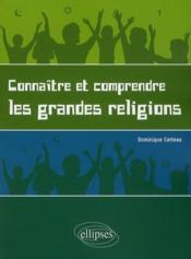 Connaître et comprendre les grandes religions - Couverture - Format classique