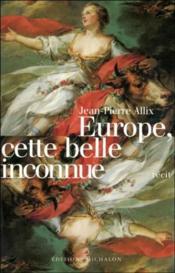 Europe, cette belle inconnue - Couverture - Format classique