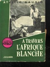 A Travers L Afrique Blanche. - Couverture - Format classique