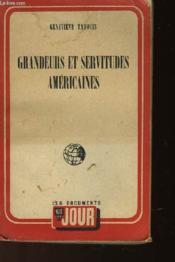 Grandeurs Et Servitudes Americaines - Souvenirs Des U.S.A. 1940-1945 - Couverture - Format classique