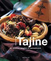 Eloge Du Tajine ; 40 Recettes Simples Et Savoureuses - Intérieur - Format classique