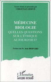 Medecine, biologie ; quelles questions sur l'éthique aujourd'hui ? - Intérieur - Format classique