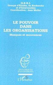 Le Pouvoir Dans Les Organisations ; Masques Et Mouvances - Intérieur - Format classique