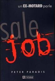 Sale job ; un ex-motard parle - Couverture - Format classique
