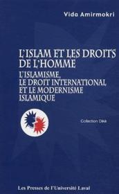 L'Islam et les droits de l'homme ; l'islamisme, le droit international et le modernisme islamique - Couverture - Format classique