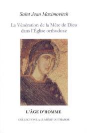 La Veneration De La Mere De Dieu Dans L'Eglise Orthodoxe - Couverture - Format classique