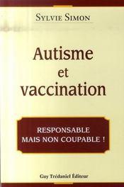Autisme Et Vaccination ; Responsable Mais Pas Coupable ! - Intérieur - Format classique