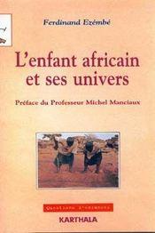 L'enfant africain et ses univers ; approches psychologiques et culturelles - Intérieur - Format classique