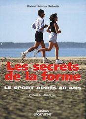 Les secrets de la forme ; le sport après 40 ans - Intérieur - Format classique