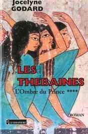 Les thebaines t.4 ; l'ombre du prince - Intérieur - Format classique