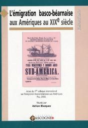 L'emigration basco-bearnaise aux ameriques au XIXe siecle - Couverture - Format classique