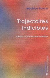 Trajectoires indicibles ; oxalis, la pluriactivité solidaire - Couverture - Format classique