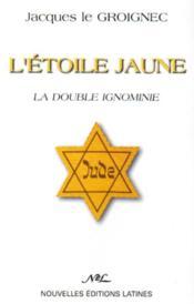 L'étoile jaune ; la double ignominie - Couverture - Format classique