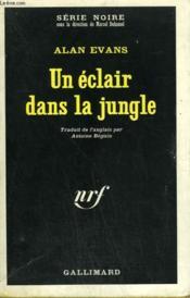 Un Eclair Dans La Jungle. Collection : Serie Noire N° 1196 - Couverture - Format classique
