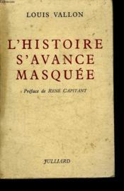 L Histoire S Avance Masquee. - Couverture - Format classique