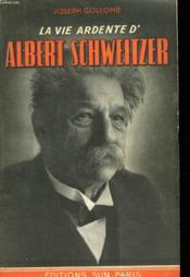 La Vie Ardente D'Albert Schweitzer - Couverture - Format classique