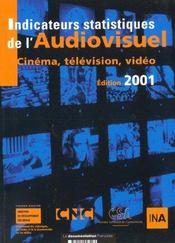 Indicateurs staistiques de l'audiovisuel cinema television video ; edition 2001 - Intérieur - Format classique