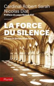 La force du silence ; contre la dictature du bruit - Couverture - Format classique