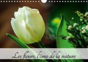 Les fleurs, l'ame de la nature (calendrier mural 2019 din a4 horizontal) - l'ame de la nature est pa - Couverture - Format classique
