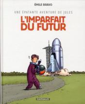 Une épatante aventure de Jules T.1 ; l'imparfait du futur - Couverture - Format classique