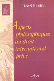 Aspects philosophiques du droit international prive - Intérieur - Format classique