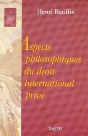 Aspects philosophiques du droit international prive - Couverture - Format classique