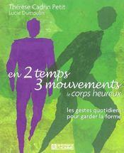 En 2 temps 3 mouvements ; le corps heureux les gestes quotidiens pour garder la forme - Intérieur - Format classique
