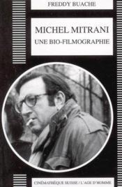 Michel Mitrani: Une Bio-Filmographie - Couverture - Format classique